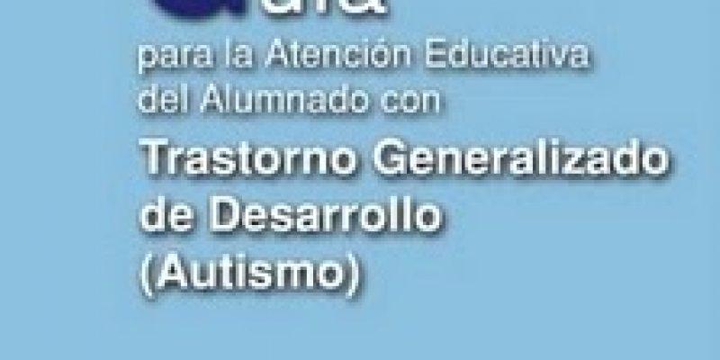 Autismo: Guia del alumnado con trastorno generalizado del desarrollo