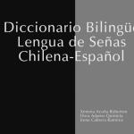 Diccionario bilingue de lengua de señas Chilena - Español