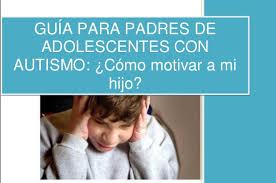 Adolescentes con Autismo guia para padres