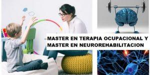 Master en Terapia Ocupacional y Master en Neurorehabilitación